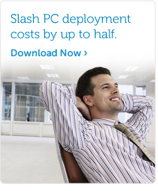 Slash PC deployment costs by up to half.